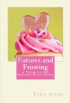 Futures and Frosting (Chocolate Lovers Series, Book #2) by Tara Sivec | Review on www.bxtchesbeblogging.com