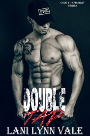 Double Tap (KPD SWAT, Book #2) by Lani Lynn Vale | Review on www.bxtchesbeblogging.com