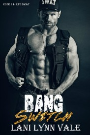 Bang Switch (KPD SWAT Series, Book #3) by Lani Lynn Vale | Review on www.bxtchesbeblogging.com