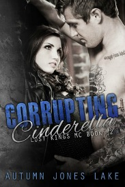 Corrupting Cinderella (Lost Kings MC Series, Book #2) by Autumn Jones Lake | Review on www.bxtchesbeblogging.com