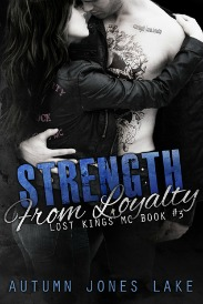 Strength From Loyalty (Lost Kings MC Series, Book #3) by Autumn Jones Lake | Review on www.bxtchesbeblogging.com