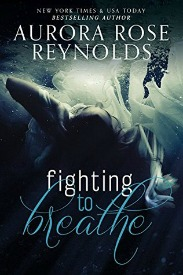 Fighting to breathe (Shooting Stars Series, Book #1) by Aurora Rose Reynolds | Review on www.bxtchesbeblogging.com