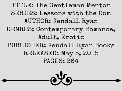 The Gentleman Mentor (Lessons of the Dom Series, Book #1) by Kendall Ryan | Review on www.bxtchesbeblogging.com