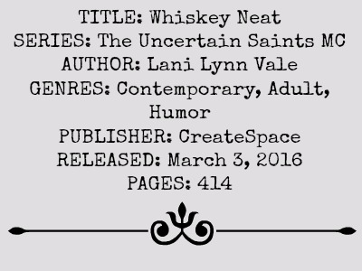 Whiskey Neat (The Uncertain Saints MC Series, Book #1) by Lani Lynn Vale | Review on www.bxtchesbeblogging.com