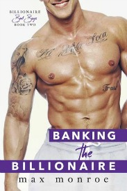 Banking the Billionaire (Billionaire Bad Boy Series, Book #2) by Max Monroe | Review on www.bxtchesbeblogging.com