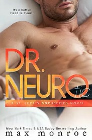 Dr. NEURO (St. Luke's Docuseries, Book #3) by Max Monroe | Review on www.bxtchesbeblogging.com