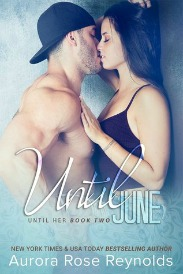 Until June (Until Her Series, Book #2) by Aurora Rose Reynolds | Review on www.bxtchesbeblogging.com