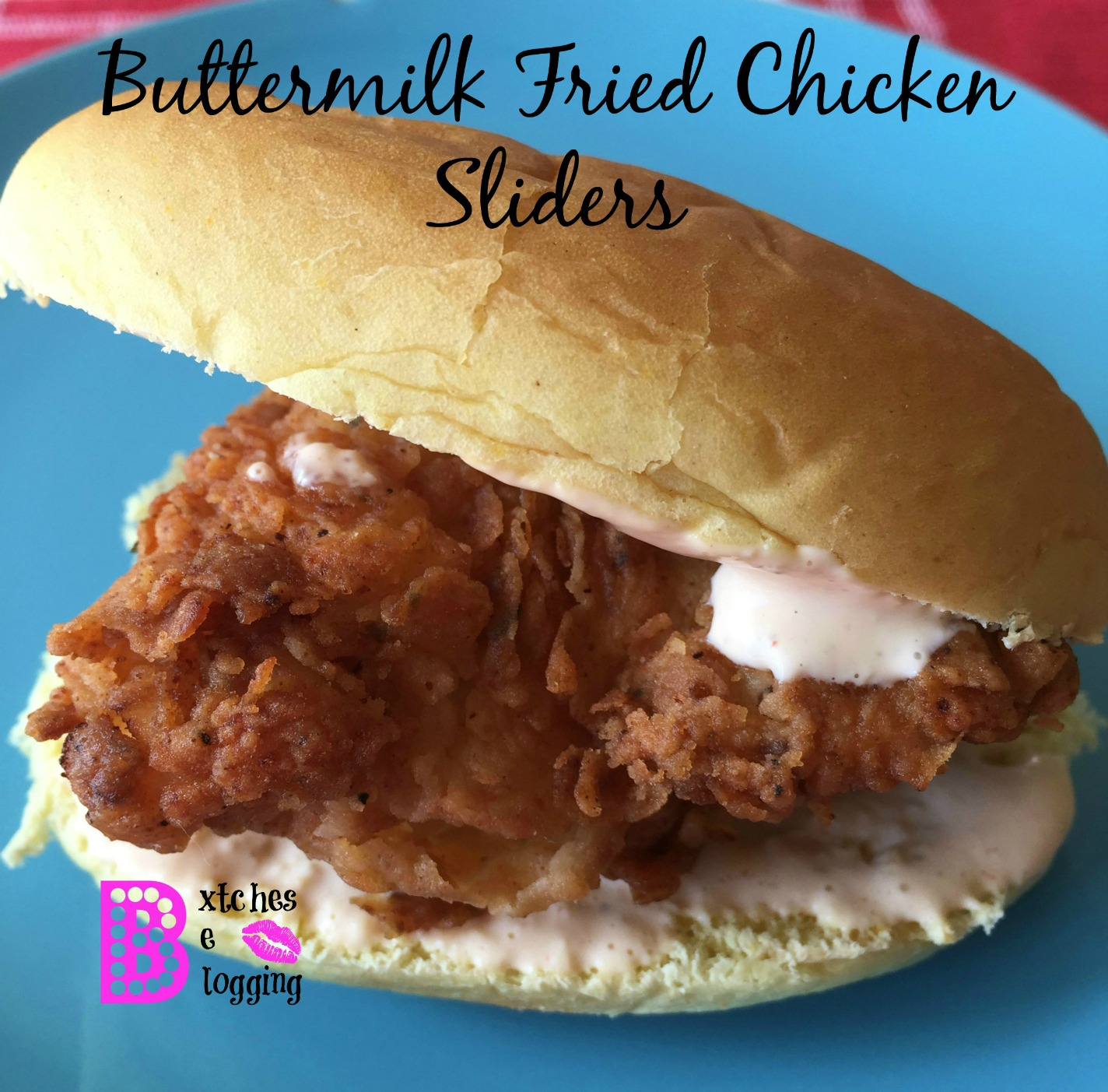 Buttermilk Fried Chicken Sliders | Recipe on www.bxtchesbeblogging.com