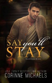 Say You'll Stay (Return To Me Series, Book #1) by Corinne Michaels | Review on www.bxtchesbeblogging.com