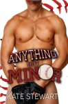 Anything But Minor (Balls in Play Series, Book #1) by Kate Stewart | Review on www.bxtchesbeblogging.com