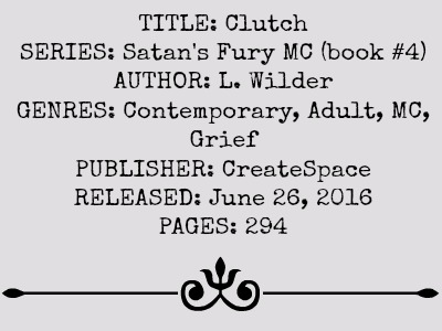 Clutch (Satan's Fury MC Series, Book #5) by L. Wilder | Review on www.bxtchesbeblogging.com