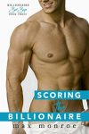 Scoring the Billionaire (Billionaire Bad Boy Series, Book #3) by Max Monroe | Review on www.bxtchesbeblogging.com