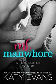 Ms. Manwhore (Manwhore Series, Book #2.5) by Katy Evans
