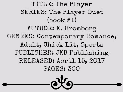 The Player (The Player Duet Series, Book #1) by K. Bromberg | Review on www.bxtchesbeblogging.com