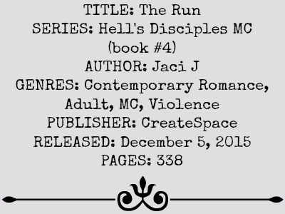 The Run (Hell's Disciples MC Series, Book #4) by Jaci J | Review on www.bxtchesbeblogging.com